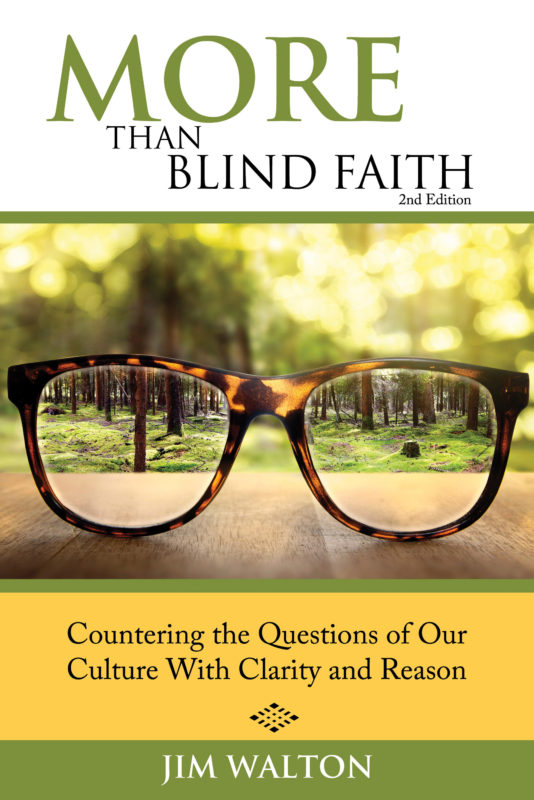 More Than Blind Faith: Countering the Questions of Our Culture With Clarity and Reason