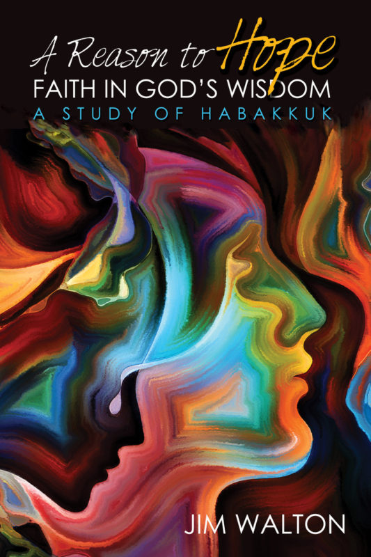 A Reason to Hope: Faith in God's Wisdom – A Study of Habakkuk