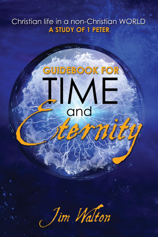 Guidebook for Time and Eternity:  Christian life in a non-Christian World:  A STUDY OF 1 PETER